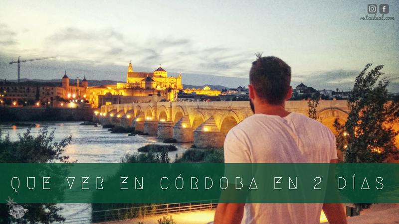 ¿Quieres ir a Córdoba? Que ver en Córdoba en 2 días