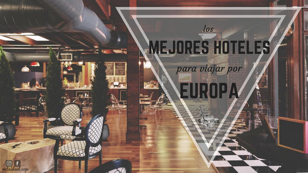 Descubre cuáles son los mejores hoteles de Europa