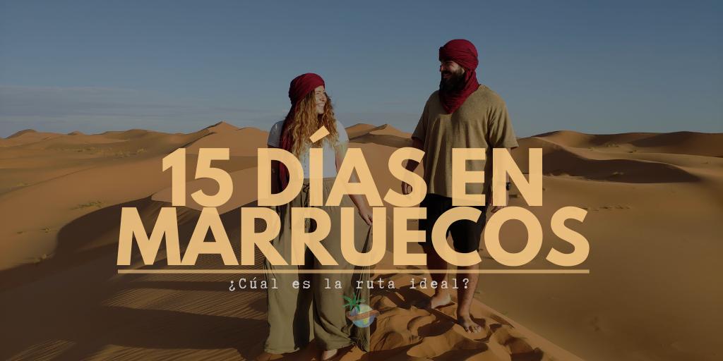 15 días en Marruecos ¿Cuál es la ruta ideal?